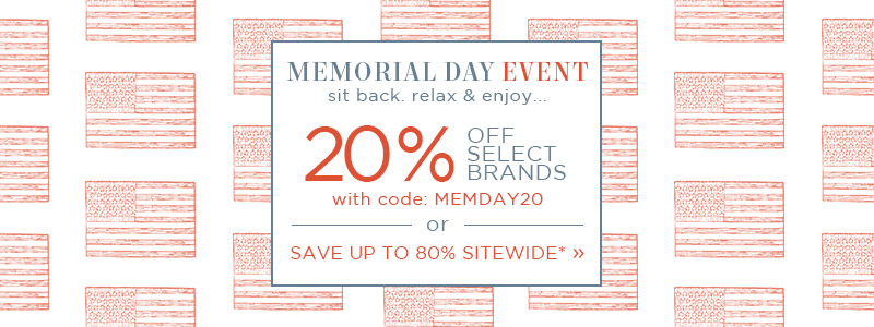 Memorial Day Event | 20% OFF Select Brands with code: MEMDAY20 or Save Up To 80% OFF Sitewide*