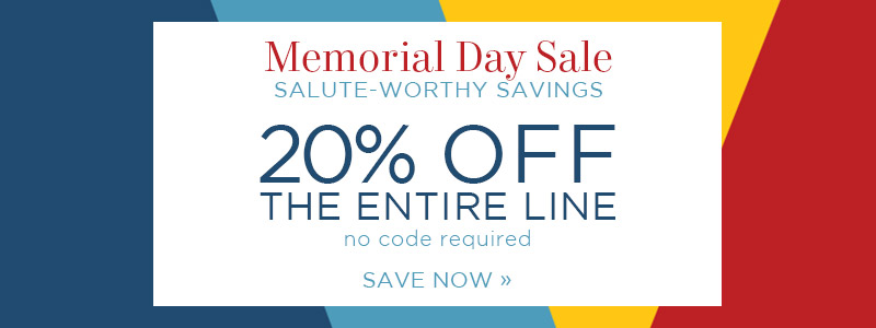 Memorial Day Sale | Salute-Worthy Savings | 20% Off The Entire Line | no code required | Save Now