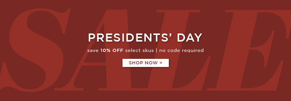 Presidents' Day Sale | Save 10% Off Select Skus | No Code Required | Shop Now