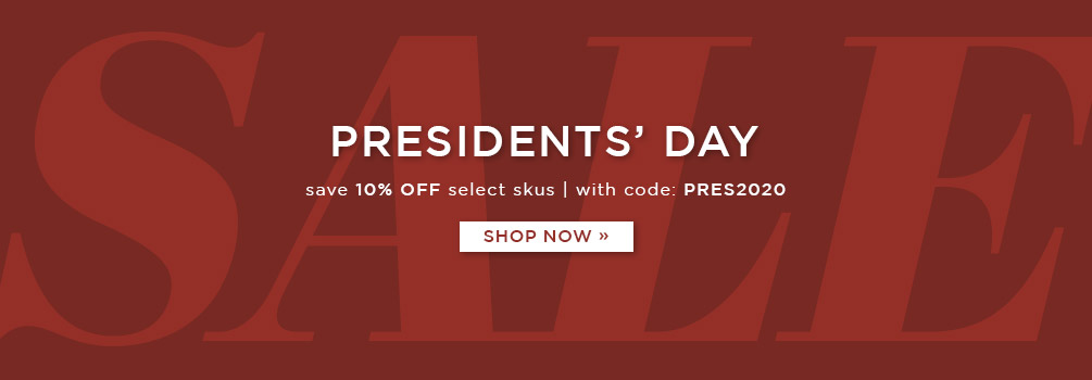 Presidents' Day Sale | Save 10% Off Select Skus | With Code: PRES2020 | Shop Now