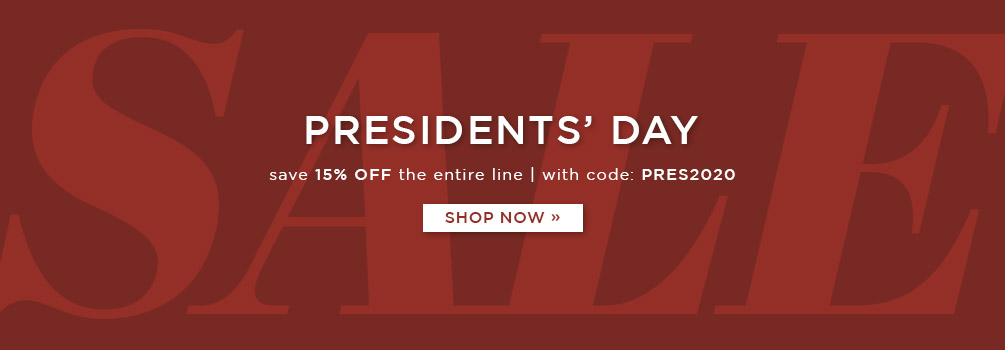 Presidents' Day Sale | save 15% Off the Entire Line | With Code: PRES2020 | Shop Now