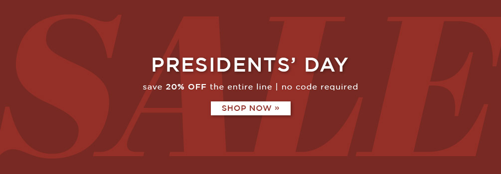 Presidents' Day Sale | Save 20% Off the Entire Line | No Code Required | Shop Now