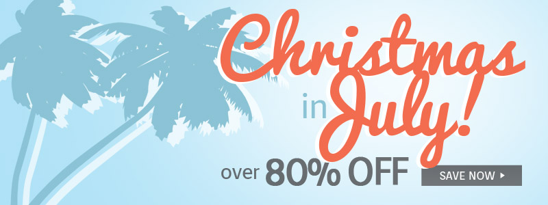 Christmas in July | Up to 80% Off | Save Now