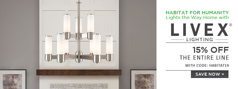 Habitat for Humanity Lights the Way Home with Livex Lighting | 15% Off the Entire Line | With Code: HABITAT19
