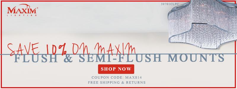 Save 10% on FLUSH & SEMI-FLUSH MOUNTS by Maxim!