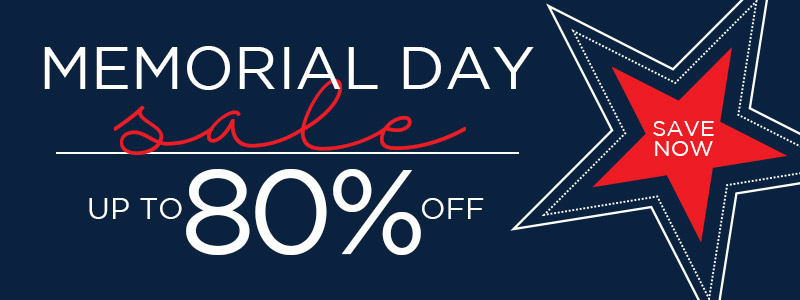 Memorial Day Sale | Up to 80% Off | Save Now