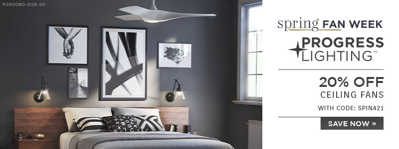 Spring Fan Week | Progress Lighting | 20% Off Ceiling Fans | with code: SPIN421 | Save Now
