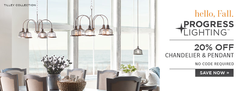 Hello Fall | Progress Lighting | 20% Off Chandelier & Pendant | No Code Required | Save Now