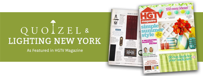 Quoizel & LNY as featured in HGTV MAGAZINE!