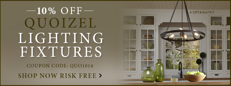 10% OFF QUOIZEL LIGHTING FIXTURES!