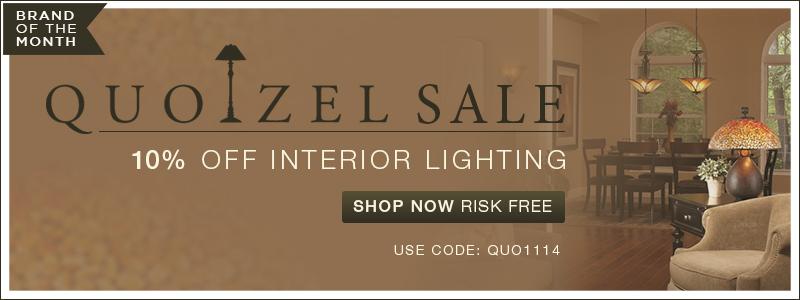 QUOIZEL SALE! 10% off Interior Lighting!