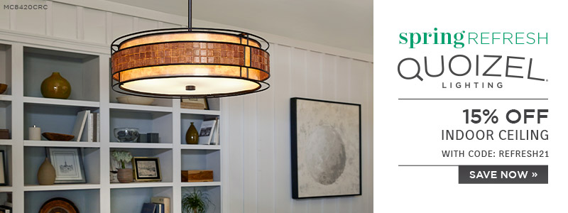 Spring Refresh | Quoizel Lighting | 15% Off Indoor Ceiling | With Code: REFRESH21 | Save Now
