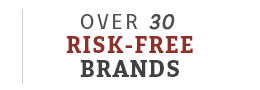 Over 30 RISK FREE BRANDS!