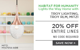 Habitat for Humanity Lights the Way Home with Corbett Lighting, Mitzi, Troy Lighting, and Troy RLM Lighting | 20% Off Entire Lines | no code required | Save Now