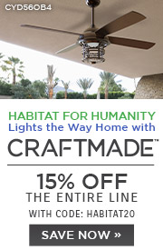 Habitat for Humanity | Craftmade | 15% Off the Entire Line | With Code: HABITAT20 | Save Now