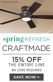 Spring Refresh | Craftmade | 15% Off the Entire Line | No Code Required | Save Now