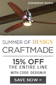 Summer of Design | Craftmade | 15% Off the Entire Line | With Code: DESIGN19 | Save Now