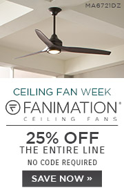 National Ceiling Fan Week | Fanimation Ceiling Fans | 25% OFF The Entire Line | no code required