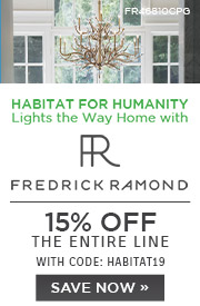 Habitat for Humanity Lights the Way Home with Fredrick Ramond | 15% Off The Entire Line | with code: HABITAT19 | Save Now