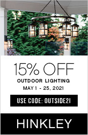 15% OFF Outdoor Lighting | May 1-25, 2021 | Use Code: OUTSIDE21 | Hinkley