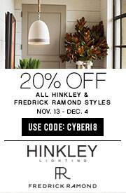 20% OFF All Hinkley & Fredrick Ramond Styles | Nov. 13 - Dec. 4 | use code: CYBER18