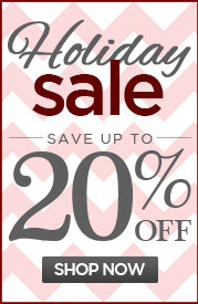 HOLIDAY SALE! Up to 20% Off!