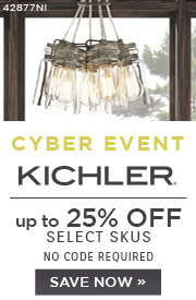 Cyber Event | Kichler | up to 25% Off Select Skus | No Code Required | Save Now