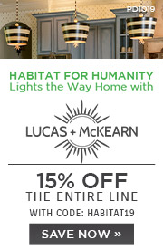 Habitat for Humanity Lights the Way Home with Lucas + McKearn | 15% Off The Entire Line | with code: HABITAT19 | Save Now