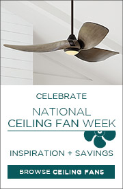 Celebrate National Ceiling Fan Week | Inspirations & Savings | Browse Ceiling Fans