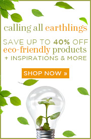 Calling All Earthlings | Save Up To 40% Off Eco-Friendly Products + Inspirations & More | Shop Now