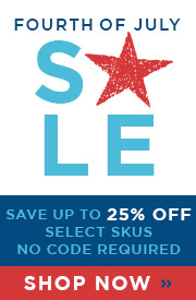 Fourth of July Sale | up to 25% Off Select Skus | No Code Required | Shop Now