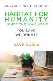 Purchase with Purpose | Habitat For Humanity Lights The Way Home | You Save, We Donate | Save Now