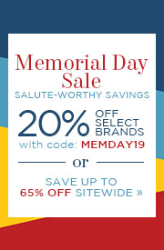 Memorial Day Sale | Salute-Worthy Savings | 20% Off Select Brands with code: MEMDAY19 or Save Up To 65% Off Sitewide