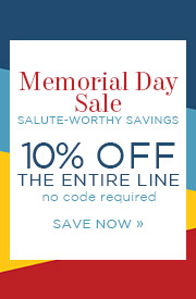 Memorial Day Sale | Salute-Worthy Savings | 10% Off The Entire Line | no code required | Save Now