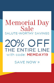 Memorial Day Sale | Salute-Worthy Savings | 20% Off The Entire Line | with code: MEMDAY19 | Save Now