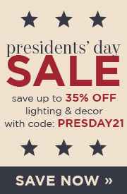 Presidents' Day Sale | Save up to 35% Off Lighting & Decor with code: PRESDAY21 | Be Proud of the Space You Create & Save Now (COPY)