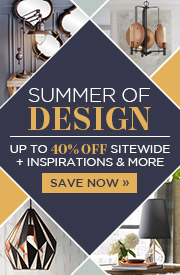 Summer of Design | Up to 40% Off Sitewide + Inspirations & More | Save Now