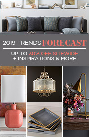 2019 Trends Forecast | Up To 30% OFF Sitewide + Inspirations & More