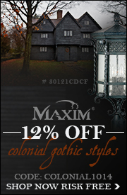 12% OFF Colonial Gothic Styles by MAXIM!