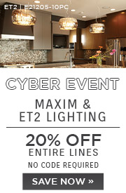 Cyber Event | Maxim & ET2 Lighting | 20% Off Entire Lines | No Code Required | Save Now