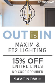Out is In | Maxim & ET2 Lighting | 15% Off Entire Lines | No Code Required | Save Now