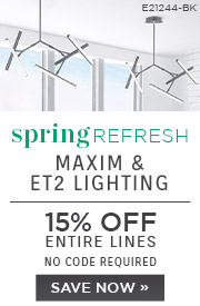 Spring Refresh | Maxim & ET2 Lighting | 15% Off Entire Lines | No Code Required | Save Now
