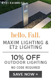 Hello, Fall | Maxim Lighting & ET2 Lighting | 10% Off Outdoor Lighting | No Code Required | Save Now