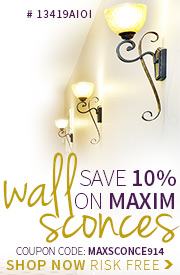 Save 10% on MAXIM WALL SCONCES!
