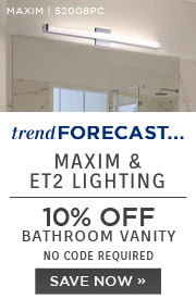 Trend Forecast | Maxim & ET2 Lighting | 10% Off Bathroom Vanity | No Code Required | Save Now