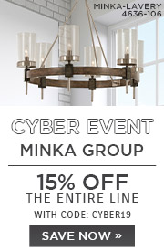 Cyber Event | Minka Group | 15% Off the Entire Line | With Code: CYBER19 | Save Now
