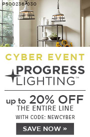 Cyber Event | Progress Lighting | Save up to 20% Off the Entire Line | With Code: NEWCYBER | Shop Now