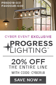 Cyber Event Exclusive | Progress Lighting | 20% OFF The Entire Line | with code: CYBER18