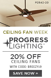 National Ceiling Fan Week | Progress Lighting | 20% Off Select Skus | With Code: BREEZY19 | Save Now