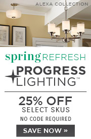 Spring Refresh | Progress Lighting | 25% Off Select Skus | No Code Required | Save Now